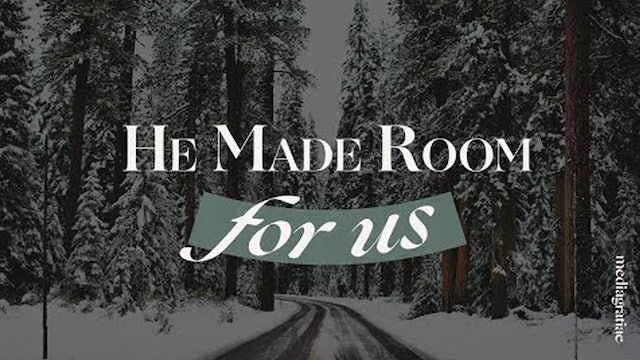 He Made Room for Us - Behold Your God Podcast
