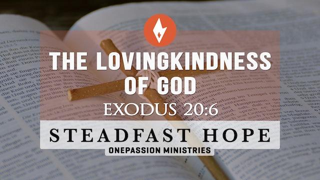 The Lovingkindness of God - Steadfast Hope - Dr. Steven J. Lawson - 5/25/21