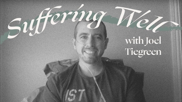 Suffering Well with Joel Tiegreen - Behold Your God Podcast