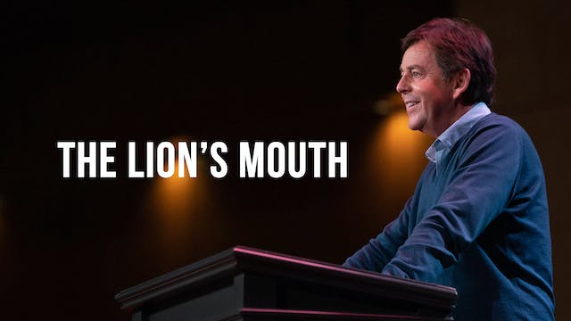 The Lion's Mouth - Alistair Begg