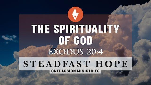 The Spirituality of God - Steadfast H...