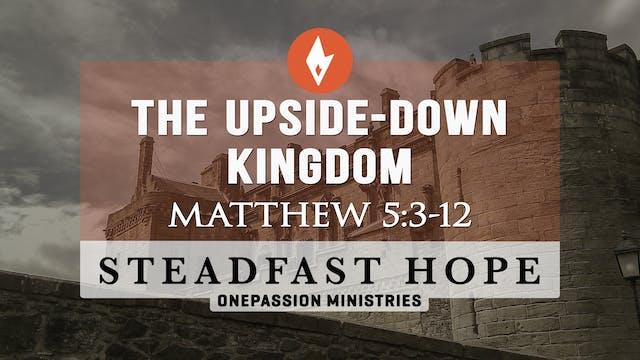 The Upside-Down Kingdom - Steadfast H...