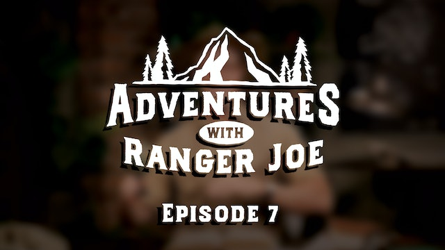 Adventures with Ranger Joe - Season 1, Episode 7