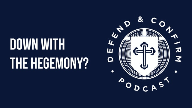 Down with the Hegemony? - Defend and Confirm Podcast