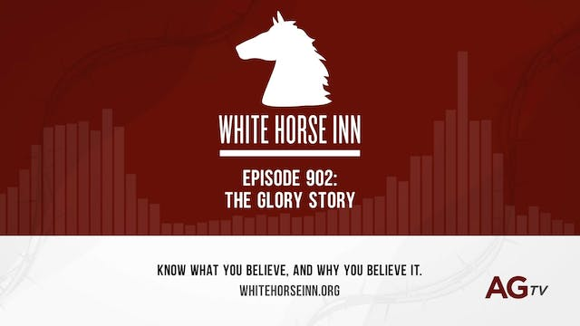 The Glory Story - The White Horse Inn...