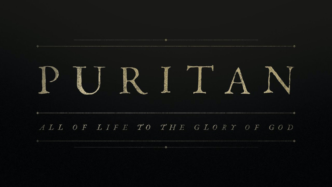 Puritan: All of Life to the Glory of God