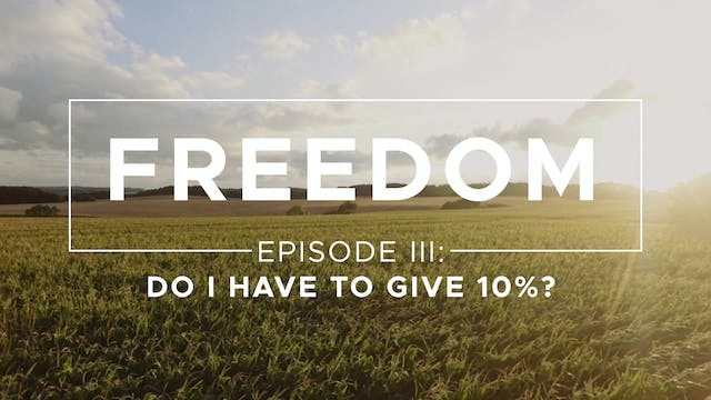 Do I Have to Give 10%? - Freedom: Epi...