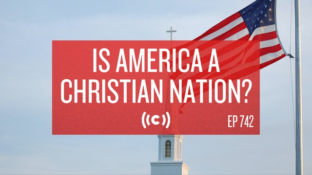 Is America a Christian Nation? - Core Live - 7/05/21