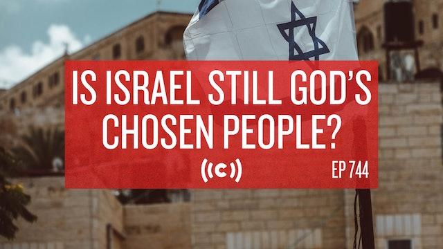 Is Israel Still God's Chosen People? - Core Live - 7/07/21