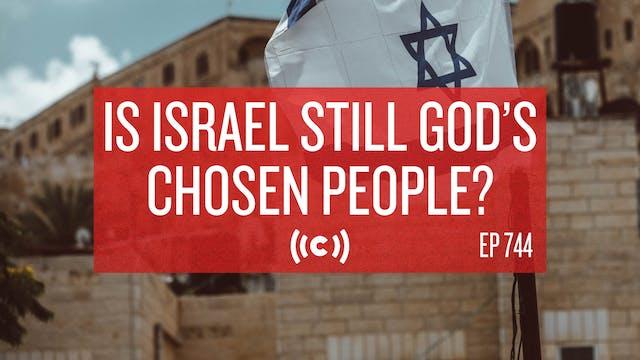 Is Israel Still God's Chosen People? ...