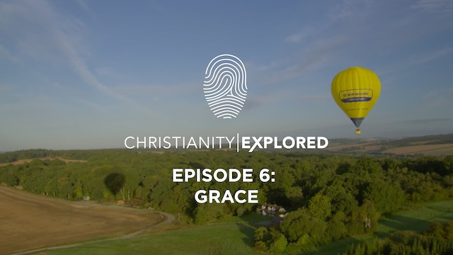 Grace - Christianity Explored - Episode 6
