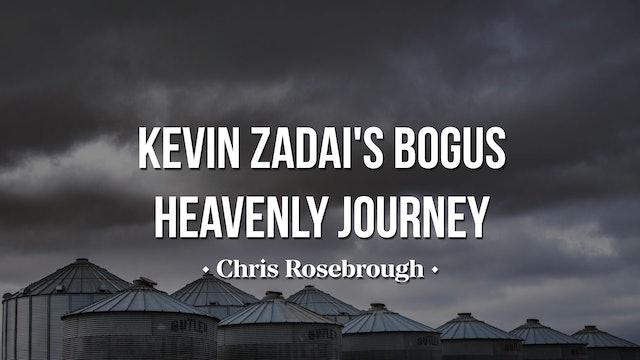 Kevin Zadai's Bogus Heavenly Journey - Chris Rosebrough