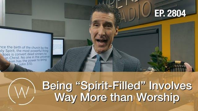 """Being """"Spirit-Filled"""" Involves Way Mo..."""