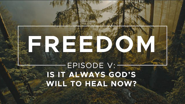 Is it Always God's Will to Heal Now? ...