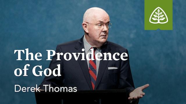 The Providence of God – Derek Thomas – Ligonier