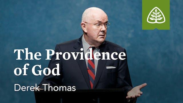 The Providence of God – Derek Thomas ...