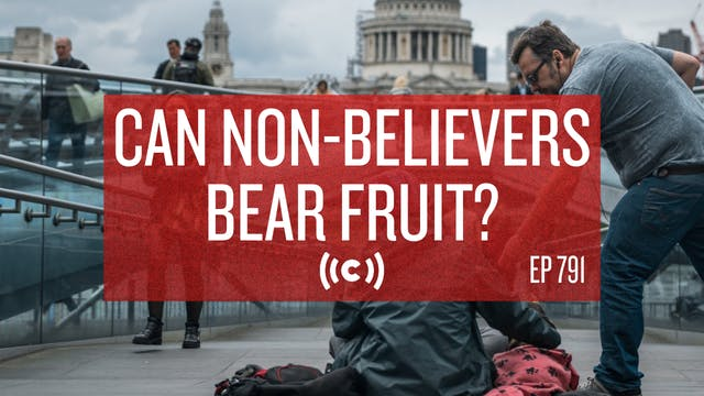 Can Non-believers Bear Fruit? - 9/9/21
