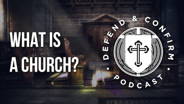 What is a Church? - Defend and Confir...