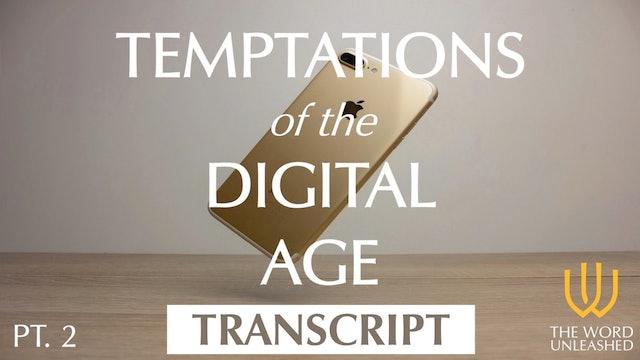 Temptations of the Digital Age (Part 2) - Transcript