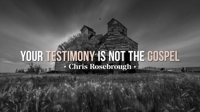 Your Testimony is NOT the Gospel - Ch...