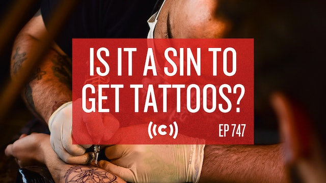 Is it a Sin to Get Tattoos? - Core Live - 7/12/21