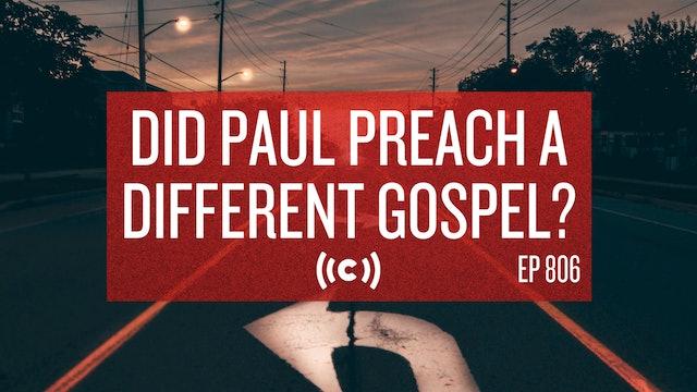 Did Paul Preach a Different Gospel? -  10/01/21