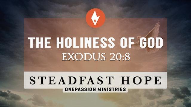The Holiness of God - Steadfast Hope - Dr. Steven J. Lawson - 5/28/21