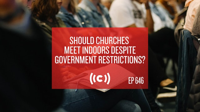 Should Churches Meet Indoors Despite Government Restrictions? - Core Live