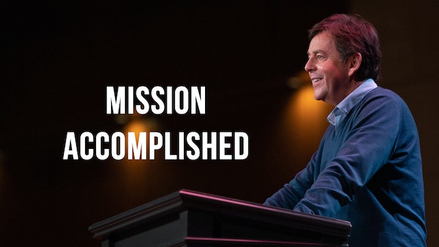 Mission Accomplished - Alistair Begg