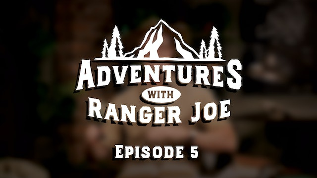 Adventures with Ranger Joe - Season 1, Episode 5