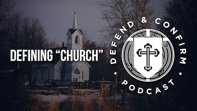 """Defining """"Church"""" - Defend and Confir..."""