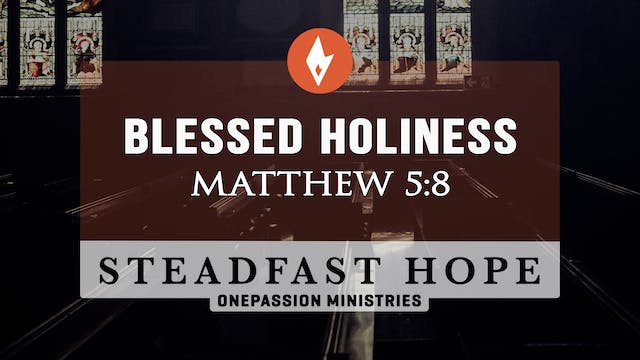 Blessed Holiness - Steadfast Hope - D...