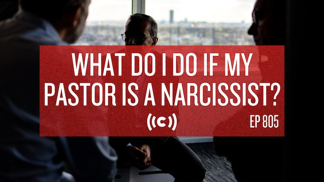 What Do I Do If My Pastor is a Narcissist? - 9/30/21