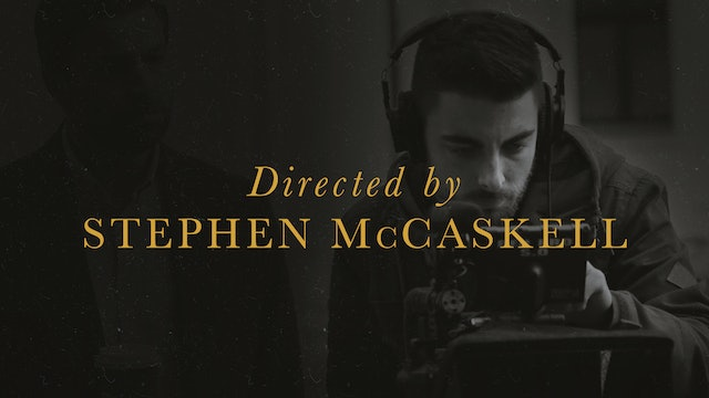 Directed by Stephen McCaskell