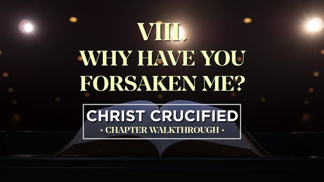 Why Have You Forsaken Me? - AG2: Chri...