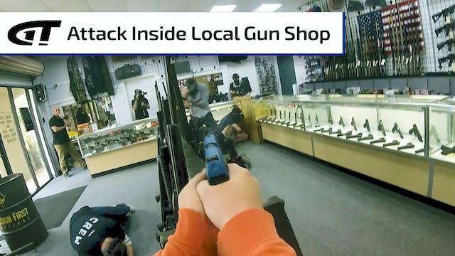 Attack Inside Local Gun Shop