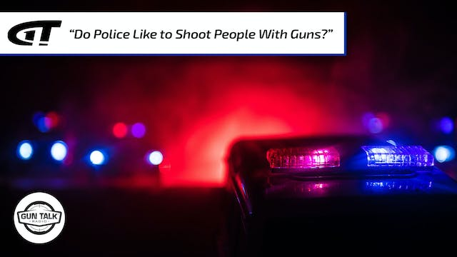 """""""Do Police Like to Shoot People With ..."""