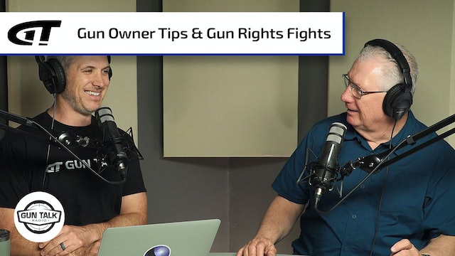 New Gun Owner Tips; Updates on the Gun Rights Fight