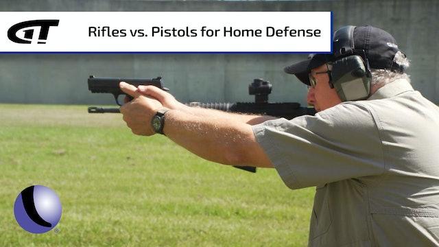 Rifle v. Pistol for Home Defense