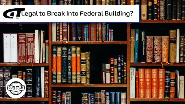 Can You Legally Break Into A Federal ...