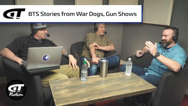 Gun Culture; BTS Stories from the Gun Show Floor & War Dogs
