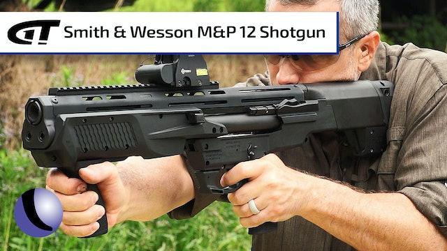 *NEW* Smith & Wesson M&P12 Bullpup Shotgun