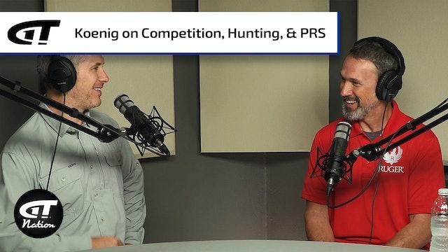 Doug Koenig: Competition, Hunting, and PRS Shooting