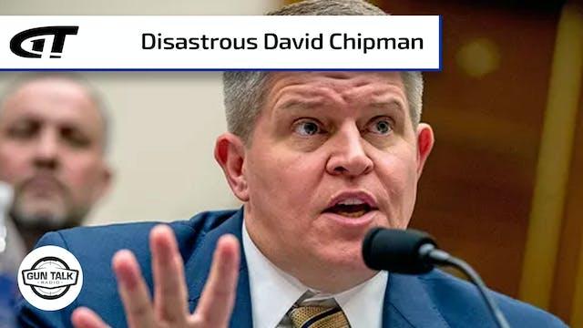 Disastrous David Chipman