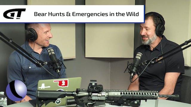 Bear Hunts & Emergencies in the Wild