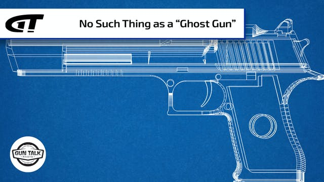 No Such Thing As a Ghost Gun