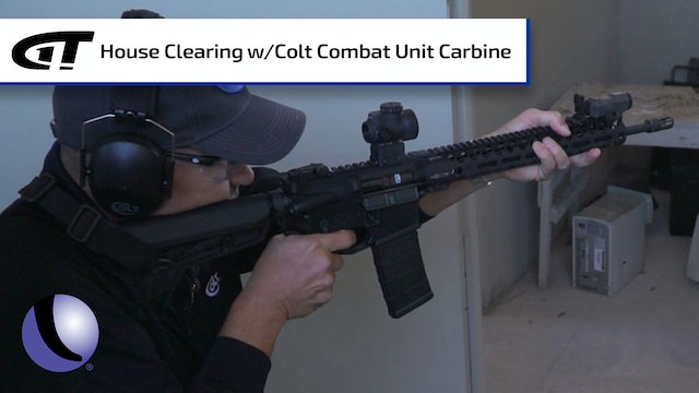 Clearing a House with the Colt Combat Unit Carbine