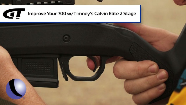 Upgrading the Remington 700 Trier with Timney's Calvin Elite 2-Stage