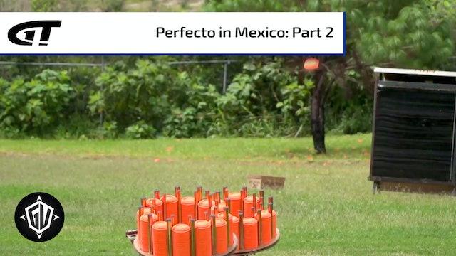 Perfecto in Mexico: P2