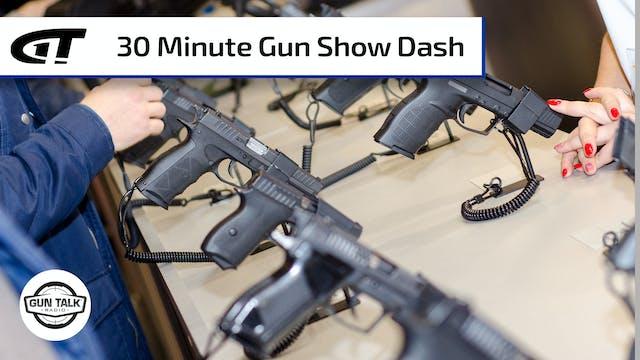The Gun Show 30-Minute Dash